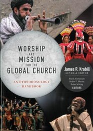 Worship and Mission for the Global Church: An Ethnodoxolgy Handbook [With DVD ROM]