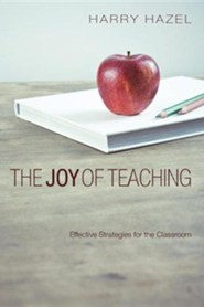 The Joy of Teaching: Effective Strategies for the Classroom