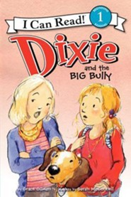 Dixie and the Big Bully, Hardcover  -     By: Grace Gilman     Illustrated By: Sarah McConnell