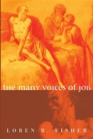 The Many Voices of Job  -     By: Loren Fisher