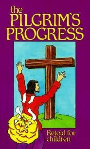 The Pilgrim's Progress: Retold for Children