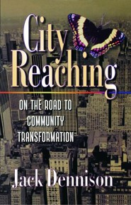 City Reaching: On the Road to Community Transformation