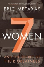Seven Women: and the Secret of Their Greatness, Tradepaper