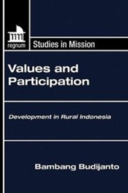 Values and Participation: Development in Rural Indonesia  -     By: Bambang Budijanto