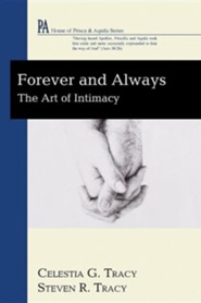 Forever and Always: The Art of Intimacy  -     By: Celestia G. Tracy, Steven R. Tracy
