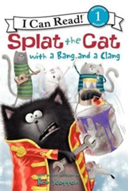 Splat the Cat with a Bang and a Clang, Hardcover