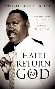 Haiti, Return to God  -              By: Odule Bitol