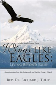 And I Shall Renew Their Wings Like Eagles: Living Beyond Exile