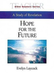 Hope for the Future: A Study of Revelation - Leader's Guide