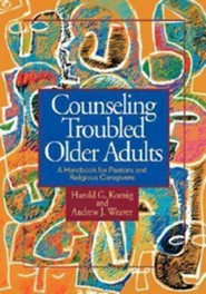 Counseling Troubled Older Adults: A Handbook for Pastors and Religious Caregivers  -     By: Harold George Koenig