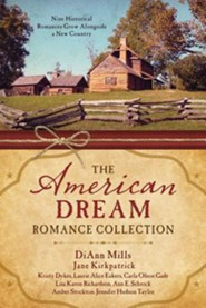 American Dream Romance Collection: Nine Historical Romances Grow Alongside a New Country