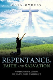 Repentance, Faith and Salvation