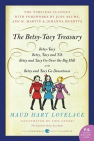 The Betsy-Tacy Treasury: The First Four Betsy-Tacy Books  -     By: Maud Hart Lovelace     Illustrated By: Lois Lenski