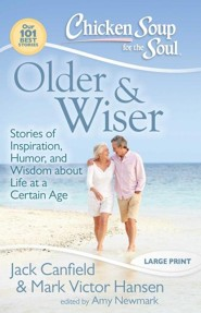 Older & Wiser-Stories of Inspiration, Humor, and Wisdom About Life at a Certain Age