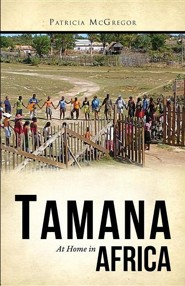Tamana: At Home in Africa