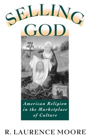 Selling God: American Religion in the Marketplace of Culture