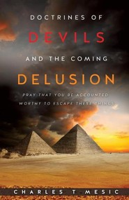 Doctirnes of Devils and the Coming Delusion