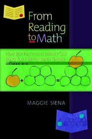 From Reading to Math, Grades K-5: How Best Practices in Literacy Can Make You a Better Math Teacher