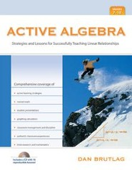 Active Algebra, Grades 7-10: Strategies and Lessons for Successfully Teaching Linear Relationships
