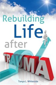 Rebuilding Life After Trauma
