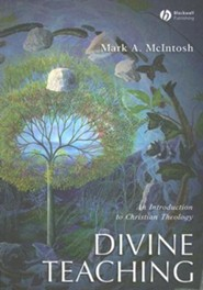 Divine Teaching: An Introduction to Christian Theology  -     By: Mark Allen McIntosh