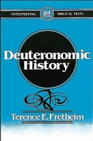 Deuteronomic History   -     By: Terence Fretheim