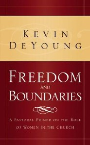 Freedom and Boundaries  -     By: Kevin L. DeYoung
