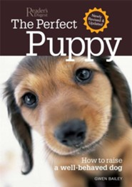 The Perfect Puppy: How to Raise a Well-Behaved Dog, Revised and Updated  -     By: Gwen Bailey