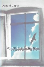 Agents of Hope: A Pastoral Psychology  -     