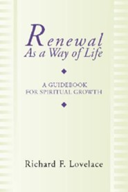 Renewal as a Way of Life: A Guidebook for Spiritual Growth  -     By: Richard F. Lovelace