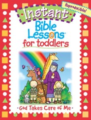 Instant Bible Lessons for Toddlers: God Takes Care of Me   -     By: Mary J. Davis