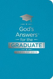 God's Answers for the Graduate: Class of 2015, Teal (NKJV)