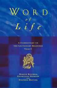Word of Life: A Commentary on the Lectionary Readings Year C