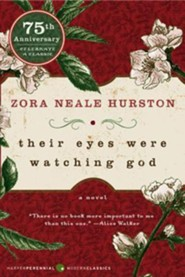 Their Eyes Were Watching God  -     By: Zora Neale Hurston, Edwidge Danticat