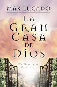 La Gran Casa de Dios = The Great House of God  -     By: Max Lucado