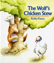 The Wolf's Chicken Stew  -     By: Keiko Kasza