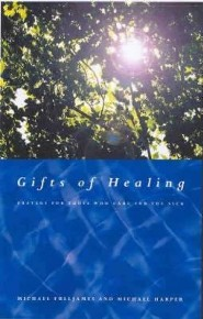 Gifts of Healing: Prayers for Those Who Care for the Sick