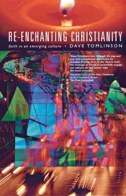Re-Enchanting Christianity: Faith in an Emerging Culture