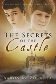 The Secrets of the Castle  -              By: Aaron Zook