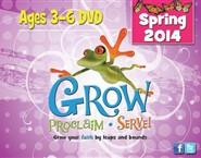 Grow, Proclaim, Serve! Ages 3-6 DVD Spring 2014: Grow Your Faith by Leaps and Bounds