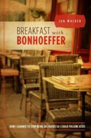 Breakfast With Bonheoffer  -     By: Jon Walker
