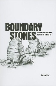 Boundary Stones: Divine Parameters for Faith and Life  -     By: Aaron Eby