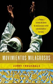 Movimientos Milagrosos   -     By: Jerry Trousdale