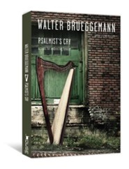 Psalmist's Cry: Scripts for Embracing Lament  -     By: Walter Brueggemann, Steve Frost