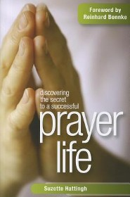 Discovering the Secret to a Successful Prayer Life  -     By: Suzette Hattingh