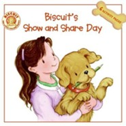 Biscuit's Show and Share Day  -     By: Alyssa Satin Capucilli     Illustrated By: Mary O'Keefe Young