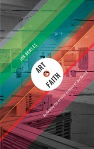 Art & Faith: Reclaiming the Artistic Essence of the Church