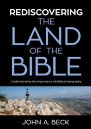 Rediscovering the Land of the Bible: Understanding the Importance of Biblical Geography (DVD)
