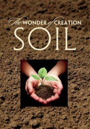The Wonder of Creation: Soil