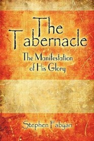 The Tabernacle: The Manifestation of His Glory